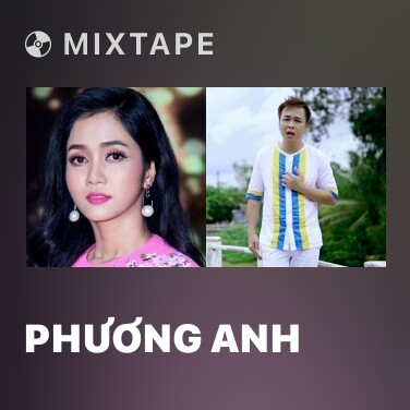 Mixtape Phương Anh