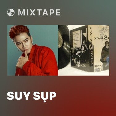 Mixtape Suy Sụp - Various Artists