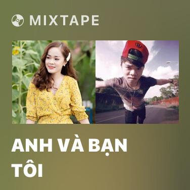 Mixtape Anh Và Bạn Tôi - Various Artists