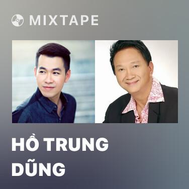 Mixtape Hồ Trung Dũng - Various Artists
