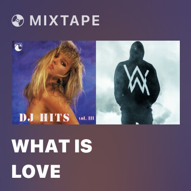 Mixtape What Is Love - Various Artists