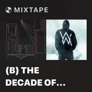 Mixtape (B) The Decade Of Statues