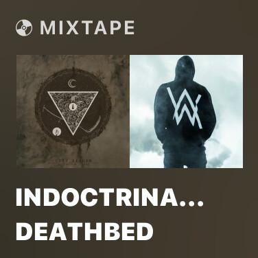 Mixtape Indoctrinator's Deathbed - Various Artists