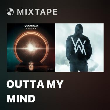 Mixtape Outta My Mind - Various Artists