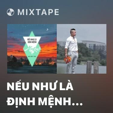 Mixtape Nếu Như Là Định Mệnh (Masew Mix) - Various Artists