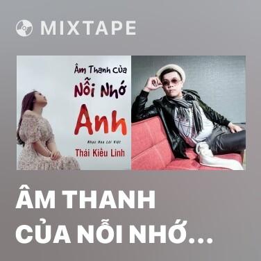 Mixtape Âm Thanh Của Nỗi Nhớ Anh - Various Artists