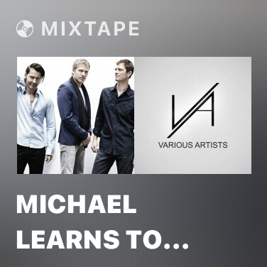 Mixtape Michael Learns To Rock - Various Artists