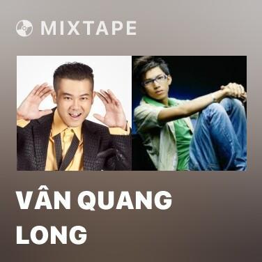 Mixtape Vân Quang Long - Various Artists
