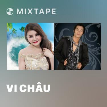 Mixtape Vi Châu - Various Artists