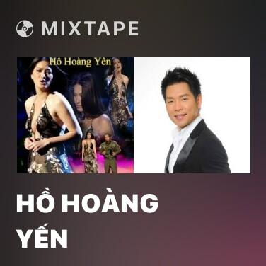 Mixtape Hồ Hoàng Yến - Various Artists