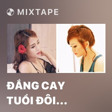 Mixtape Đắng Cay Tuổi Đôi Mươi - Various Artists
