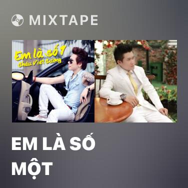Mixtape Em Là Số Một - Various Artists