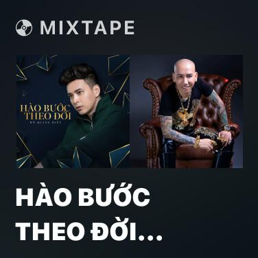 Mixtape Hào Bước Theo Đời (Hiếu Bến Tàu OST) - Various Artists