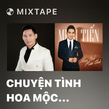Mixtape Chuyện Tình Hoa Mộc Miên - Various Artists