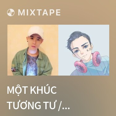 Mixtape Một Khúc Tương Tư / 一曲相思 - Various Artists