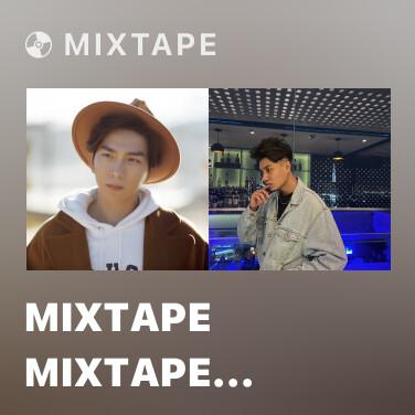 Mixtape Mixtape Mixtape Mixtape Mixtape Mixtape Tăng Phúc - Various Artists