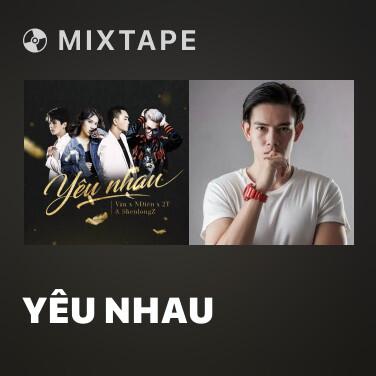 Mixtape Yêu Nhau - Various Artists