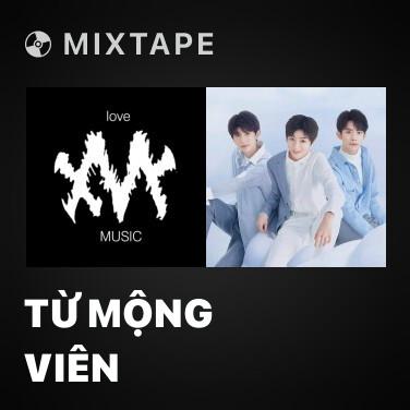 Mixtape Từ Mộng Viên - Various Artists