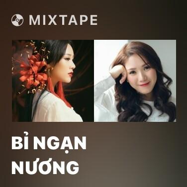 Mixtape Bỉ Ngạn Nương - Various Artists