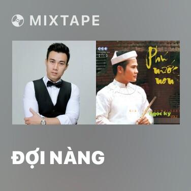 Mixtape Đợi Nàng - Various Artists