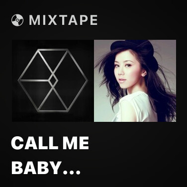 Mixtape Call Me Baby (Chinese Version) - Various Artists