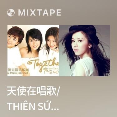 Mixtape 天使在唱歌/ Thiên Sứ Đang Hát - Various Artists