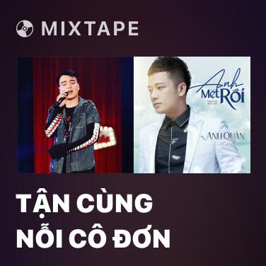 Mixtape Tận Cùng Nỗi Cô Đơn - Various Artists