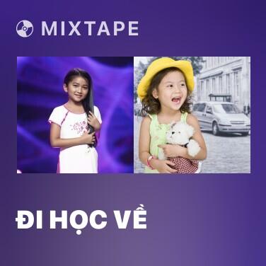 Mixtape Đi Học Về - Various Artists