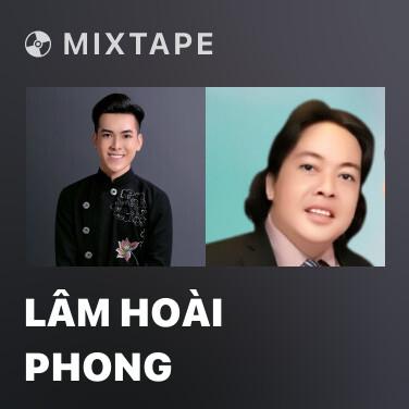 Mixtape Lâm Hoài Phong - Various Artists