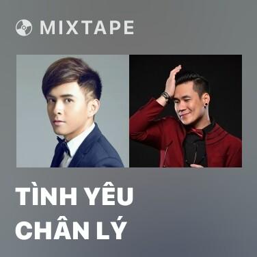 Mixtape Tình Yêu Chân Lý - Various Artists