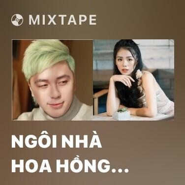 Mixtape Ngôi Nhà Hoa Hồng (EDM Version) - Various Artists