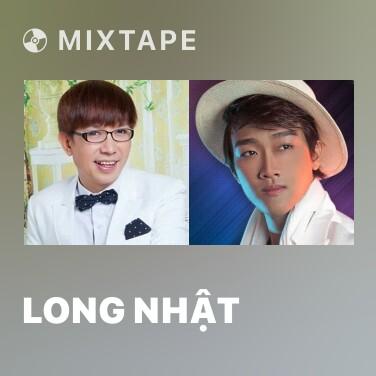 Mixtape Long Nhật - Various Artists