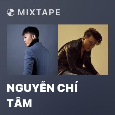 Mixtape Nguyễn Chí Tâm - Various Artists