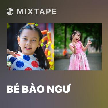 Mixtape Bé Bào Ngư - Various Artists