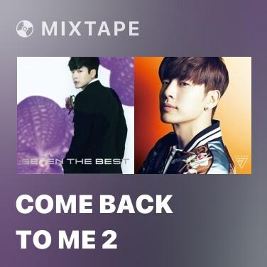 Mixtape Come Back To Me 2 -