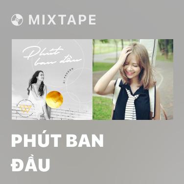Mixtape Phút Ban Đầu - Various Artists