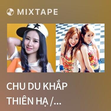 Radio Chu Du Khắp Thiên Hạ / 闯天涯 - Various Artists