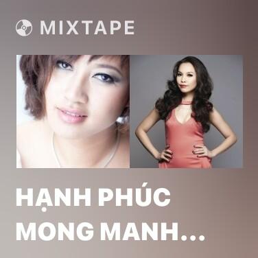 Radio Hạnh Phúc Mong Manh (Sống Chung Với Mẹ Chồng OST) - Various Artists