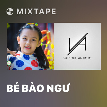 Mixtape Bé Bào Ngư - Various Artists