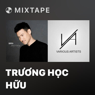 Mixtape Trương Học Hữu - Various Artists
