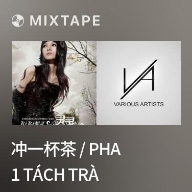 Radio 冲一杯茶 / Pha 1 Tách Trà