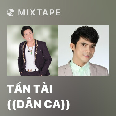 Mixtape Tấn Tài ((Dân Ca)) - Various Artists