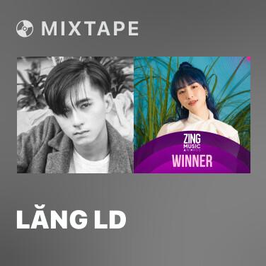 Mixtape Lăng LD - Various Artists