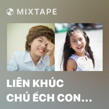 Radio Liên Khúc Chú Ếch Con - Con Cào Cào - Hai Con Thằn Lằn - Various Artists