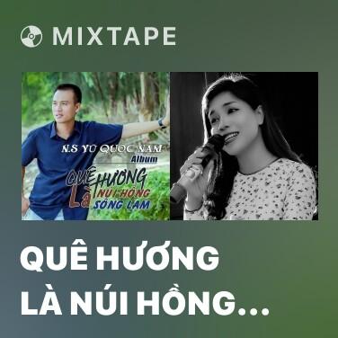 Radio Quê Hương Là Núi Hồng Sông Lam - Various Artists
