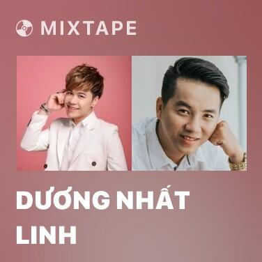 Mixtape Dương Nhất Linh - Various Artists