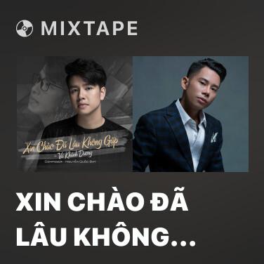 Mixtape Xin Chào Đã Lâu Không Gặp (Beat) -