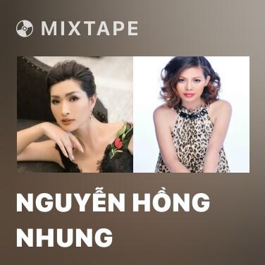 Mixtape Nguyễn Hồng Nhung - Various Artists