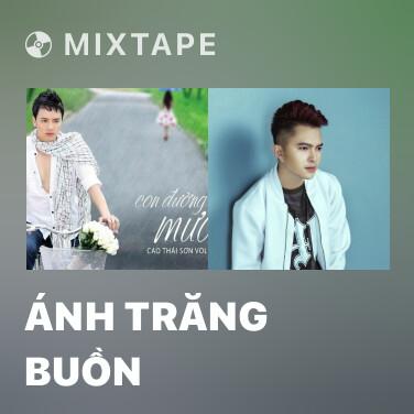 Mixtape Ánh Trăng Buồn - Various Artists
