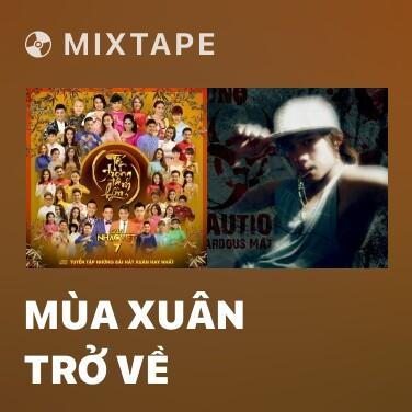 Mixtape Mùa Xuân Trở Về - Various Artists